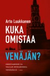 Who Owns Russia? by Arto Luukkanen